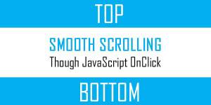Smooth-Scroll-To-A-Desired-Top-Or-Bottom-DIV-OnClick-Via-Pure-JavaScript