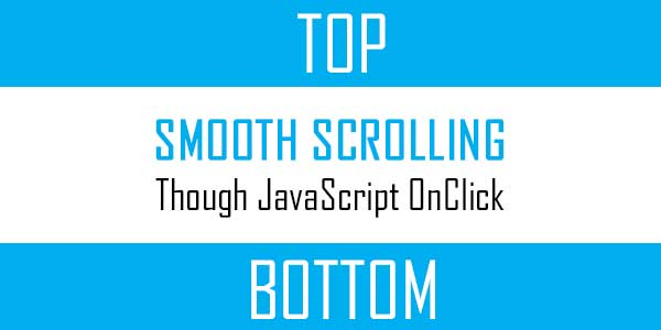 Smooth Scroll To A Desired Up Or Down DIV OnClick Via Pure JavaScript