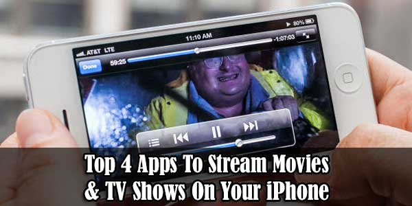 Top 4 Apps To Stream Movies & TV Shows On Your iPhone