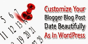 Customize-Your-Blogger-Blog-Post-Date-Beautifully-As-In-WordPress