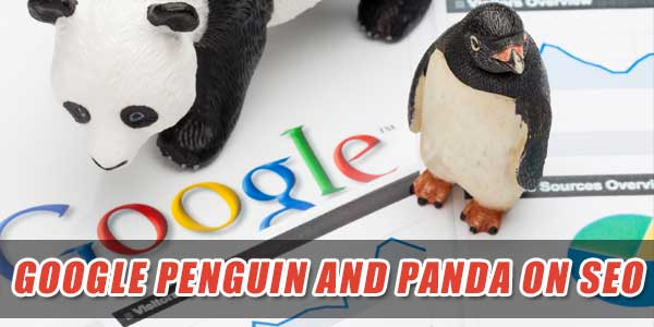 Effects Of Google Penguin And Google Panda Updates On SEO