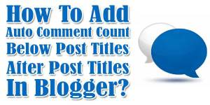How-To-Add-Auto-Comment-Count-Below-Post-Titles-In-Blogger