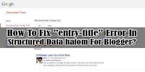 How-To-Fix-entry-title-Error-In-Structured-Data-hatom-For-Blogger