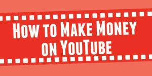 How-To-Make-Money-On-YouTube-An-Infograpic-Walkthrough