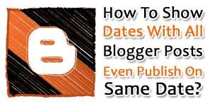 How-To-Show-Dates-With-All-Blogger-Posts-Even-Publish-On-Same-Date