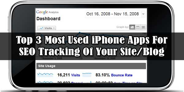 Top 3 Most Used iPhone Apps For SEO Tracking Of Your Site/Blog