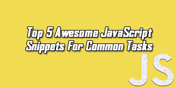 Top-5-Awesome-JavaScript-Snippets-For-Common-Tasks
