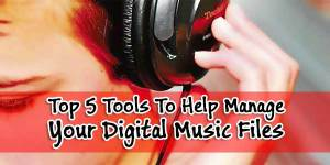 Top-5-Tools-To-Help-Manage-Your-Digital-Music-Files