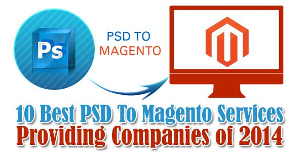 10-Best-PSD-To-Magento-Services-Providing-Companies-of-2014