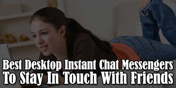 Best-Desktop-Instant-Chat-Messengers-To-Stay-In-Touch-With-Friends