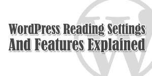 For-Newbies-WordPress-Reading-Settings-And-Features-Explained