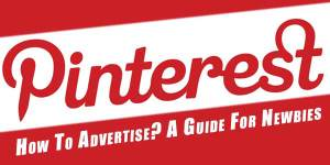 How-To-Advertise-On-Pinterest--A-Guide-For-Newbies