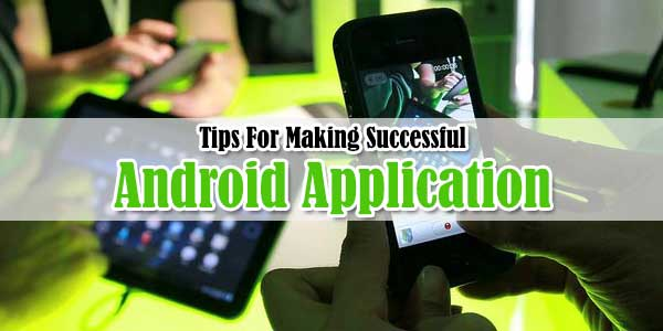 Tips-For-Making-Successful-Android-Applications