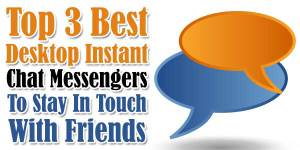 Top-3-Best-Desktop-Instant-Chat-Messengers-To-Stay-In-Touch-With-Friends