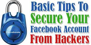Basic-Tips-To-Secure-Your-Facebook-Account-From-Hackers