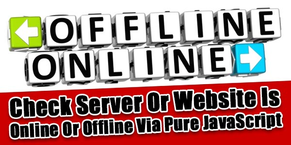 Check-Server-Website-Is-Online-Or-Offline-Via-Pure-JavaScript