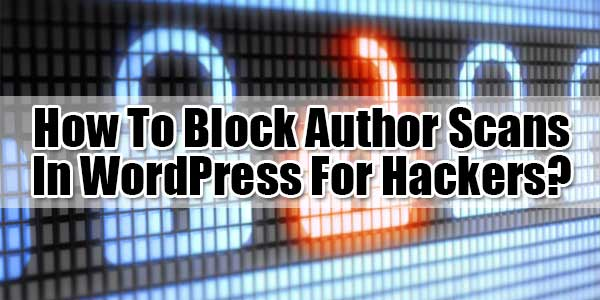 How-To-Block-Author-Scans-In-WordPress-For-Hackers