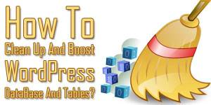 How-To-Clean-Up-And-Boost-WordPress-DataBase-And-Tables