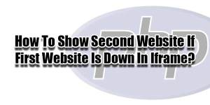 How-To-Show-Second-Website-If-First-Website-Is-Down-In-Iframe