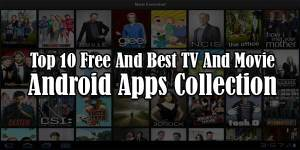 Top-10-Free-And-Best-TV-And-Movie-Android-App-Collection