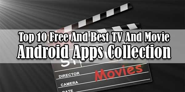 Top-10-Free-And-Best-TV-And-Movie-Android-Apps-Collection