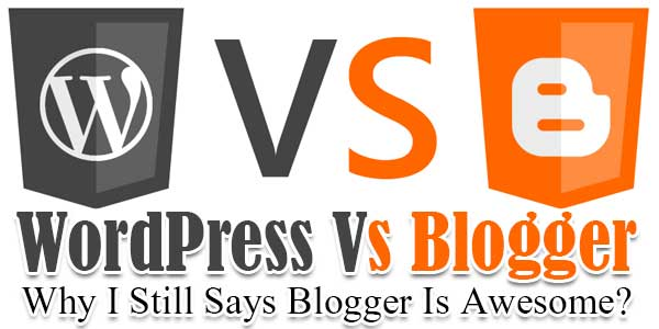 WordPress-Vs-Blogger-Why-I-Still-Says-Blogger-Is-Awesome