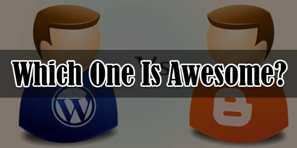 WordPress-Vs-Blogger---Why-I-Still-Says-Blogger-Is-Awesome