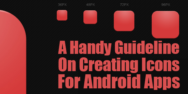 A-Handy-Guideline-On-Creating-Icons-For-Android-Apps