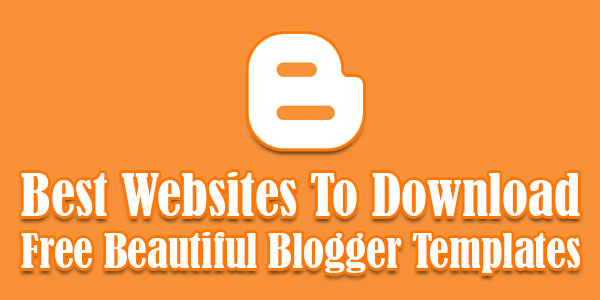 Best-Websites-To-Download-Free-Beautiful-Blogger-Templates