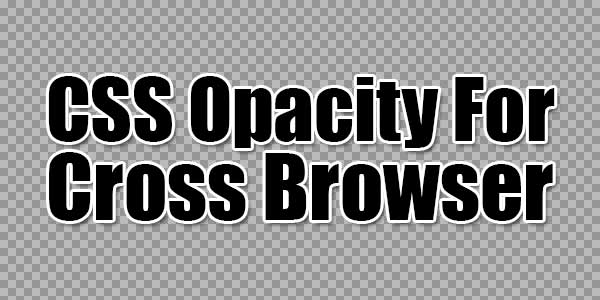 CSS-Opacity-For-Cross-Browser
