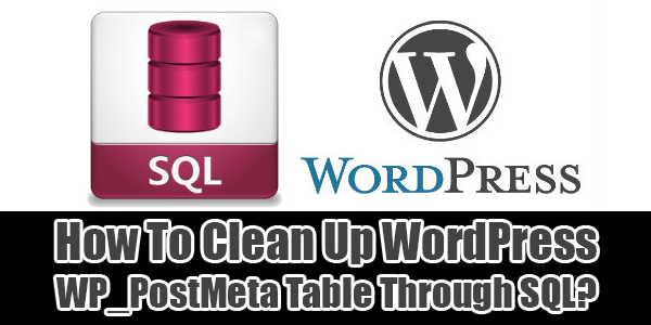 How-To-Clean-Up-WordPress-WP_PostMeta-Table-Through-SQL