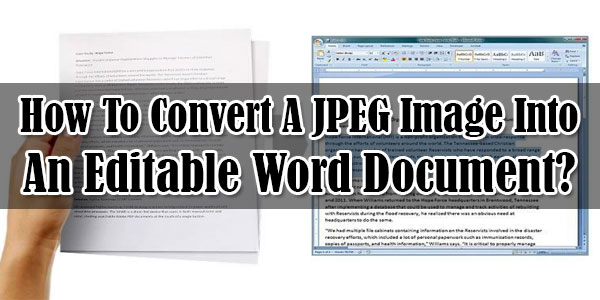 How-To-Convert-A-JPEG-Image-Into-An-Editable-Word-Document