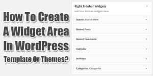 How-To-Create-A-Widget-Area-In-WordPress-Template-Or-Themes