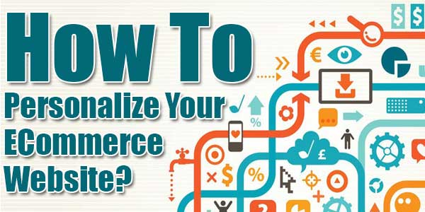 How-To-Personalize-Your-ECommerce-Website