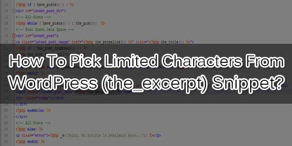 How-To-Pick-Limited-Characters-From-WordPress-the_excerpt-Snippet