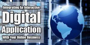 Integrating-A-Interactive-Digital-Application-With-Your-Online-Business