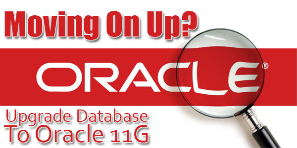 Moving-On-Up-Upgrade-Database-To-Oracle-11G
