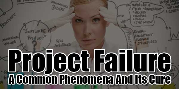 Project-Failure---A-Common-Phenomena-And-Its-Cure