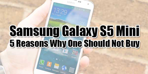 Samsung-Galaxy-S5-Mini-5-Reasons-Why-One-Should-Not-Buy