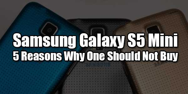 Samsung-Galaxy-S5-Mini--5-Reasons-Why-One-Should-Not-Buy