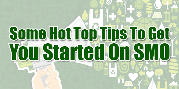 Some-Hot-Top-Tips-To-Get-You-Started-On-SMO