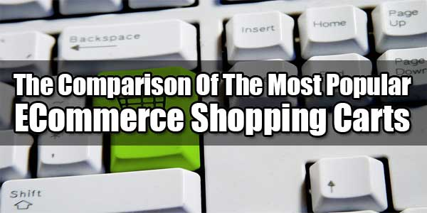 The-Comparison-Of-The-Most-Popular-ECommerce-Shopping-Cart