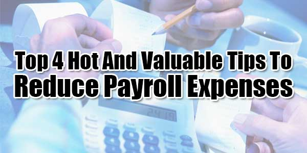 Top-4-Hot-And-Valuable-Tips-To-Reduce-Payroll-Expenses