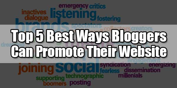 Top-5-Best-Ways-Bloggers-Can-Promote-Their-Website-Online