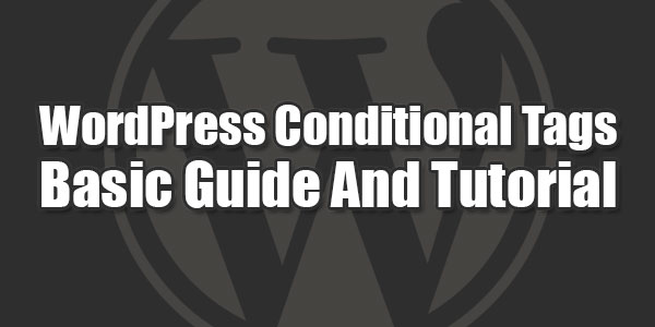 WordPress-Conditional-Tags-Basic-Guide-And-Tutorial