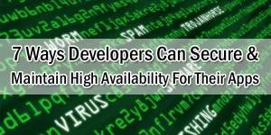 7-Ways-Developers-Can-Secure-&-Maintain-High-Availability-For-Their-Apps