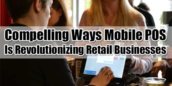 Compelling-Ways-Mobile-POS-is-Revolutionizing-Retail-Business