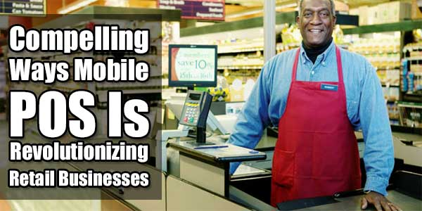 Compelling-Ways-Mobile-POS-is-Revolutionizing-Retail-Businesses
