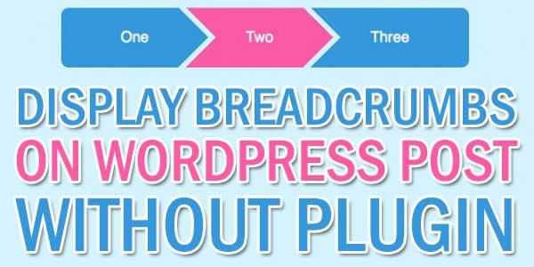 Display-Breadcrumbs-On-WordPress-Post-Without-Plugin