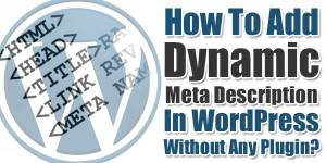 How-To-Add-Dynamic-Meta-Description-In-WordPress-Without-Any-Plugin